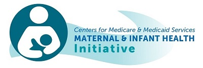 logo image Centers for Medicare and Medicaid Services, Maternal and Infant Health Initiative